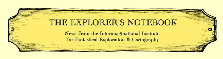 The Explorer's Notebook: Fantastical Cartography: Maps and Artwork From Imaginary Places