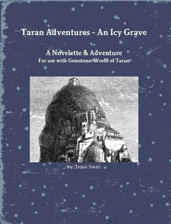 Taran Adventures - An Icy Grave cover. Novellette and adventure game. Coming Soon!