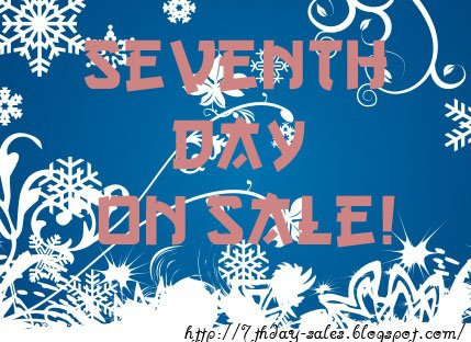 Seventh Day on Sale!!
