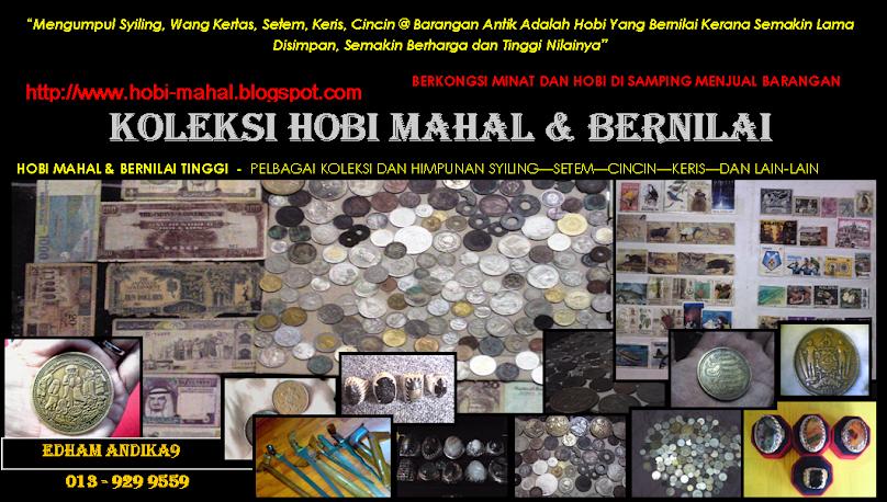 BLOG HOBI MAHAL DAN BERNILAI - Duit Syiling dan Matawang , Setem , Cincin , dan Barangan Antik