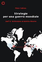 """Pino Cabras - """"Strategie per una guerra mondiale. Dall'11 settembre al delitto Bhutto""""."""