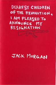 Dearest Children of the Revolution, I Am Pleased to Announce My Resignation