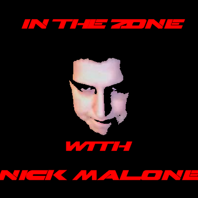 In The Zone With Nick Malone
