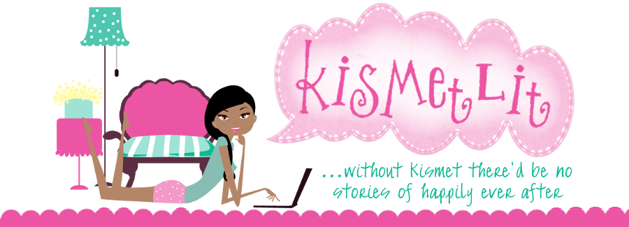 KismetLit™...where without KISMET...there'd be no stories of happily ever after