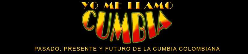 Yo me llamo Cumbia