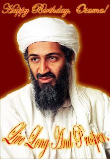 Happy 50th Birthday, Osama Bin Laden. Live long and prosper Big Chief!