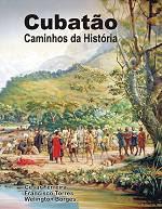 Cubatão - Caminhos da História