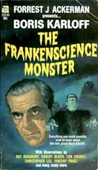 Boris Karloff: The Frankenscience Monster