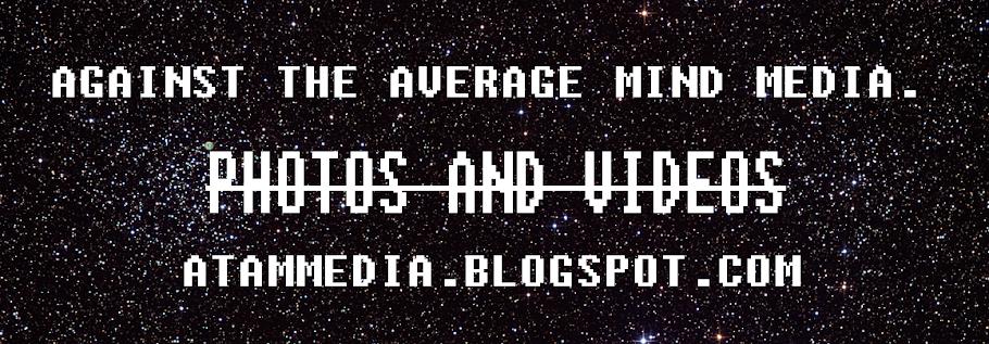Against The Average Mind Media