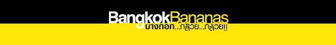 Bangkok...Bananas!!