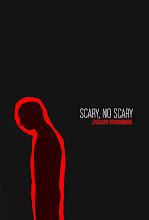 Scary, No Scary