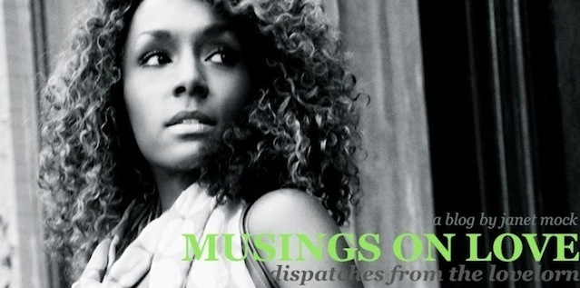 musings on love | a blog by janet mock