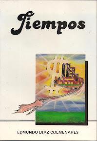 TIEMPOS - Novela Llanera - Autor: Edmundo Díaz Colmenares.