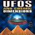 UFOs and Cosmic Dimensions : 3 Part Documentary Series