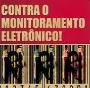 Contra o Monitoramento eletrônico