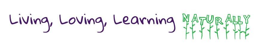 Living, Loving, Learning Naturally