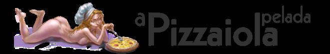 A Pizzaiola Pelada