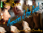 Stillborn - Memories Of The Dead by Steven Clark Bradley