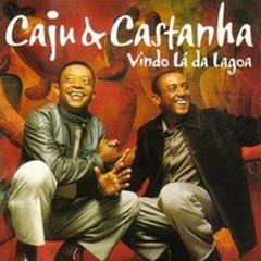 Caju e Castanha - Vindo La Da Lagoa