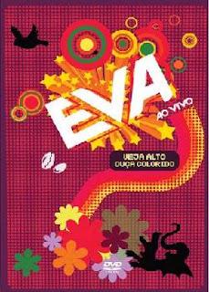 Banda Eva - Veja Alto, Ouça Colorido - DVDRip