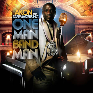 Akon & Tapemasters Inc. - One Man Band Man (2008)
