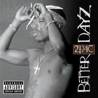 2Pac - Better Dayz (2002)