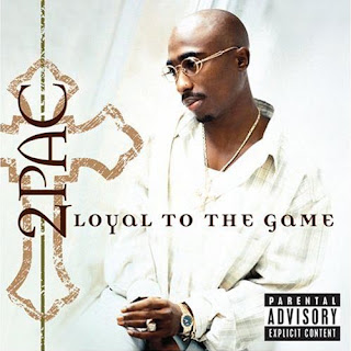 2Pac - Loyal To The Game (2004)
