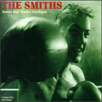 The Smiths - (1987) Sweet And Tender Hooligan (Single)