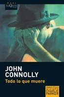 John Connolly. Todo lo que muere