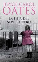 joyce carol oates, la hija del sepulturero