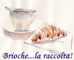 Brioche...la raccolta