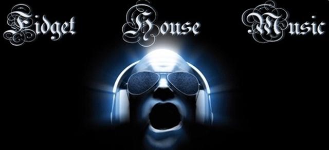 Fidget House Music   / Elektro / House / Trance / Electronic Music