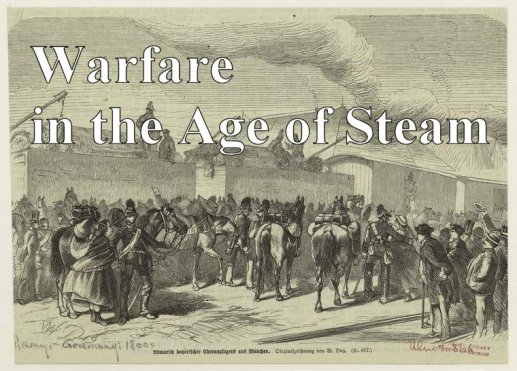 Warfare in the Age of Steam