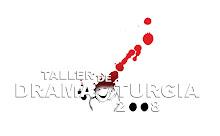 TALLER DE DRAMATURGIA 2008