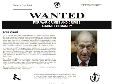 Wanted! FOR WAR CRIMES AND CRIMES AGAINST HUMANITY - Ehud Olmert: a financial criminal and Ex-P.M. of the Criminal and Racist Entity known as 'Israel'