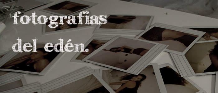 Fotografías del Edén.