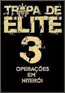 Tropa de Elite 3 - Operações em Niterói