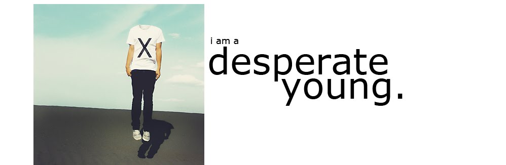 DESPERATE.young