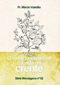 O Veneno Espiritual na Vida do Crente