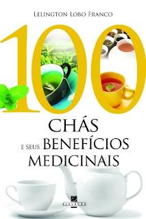 100 Chás e Seus Benefícios Medicinais