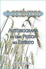 2 Coríntios: A Autobiografia De Uma Pessoa No Espírito