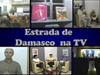 PROGRAMA ESTRADA DE DAMASCO NA TV