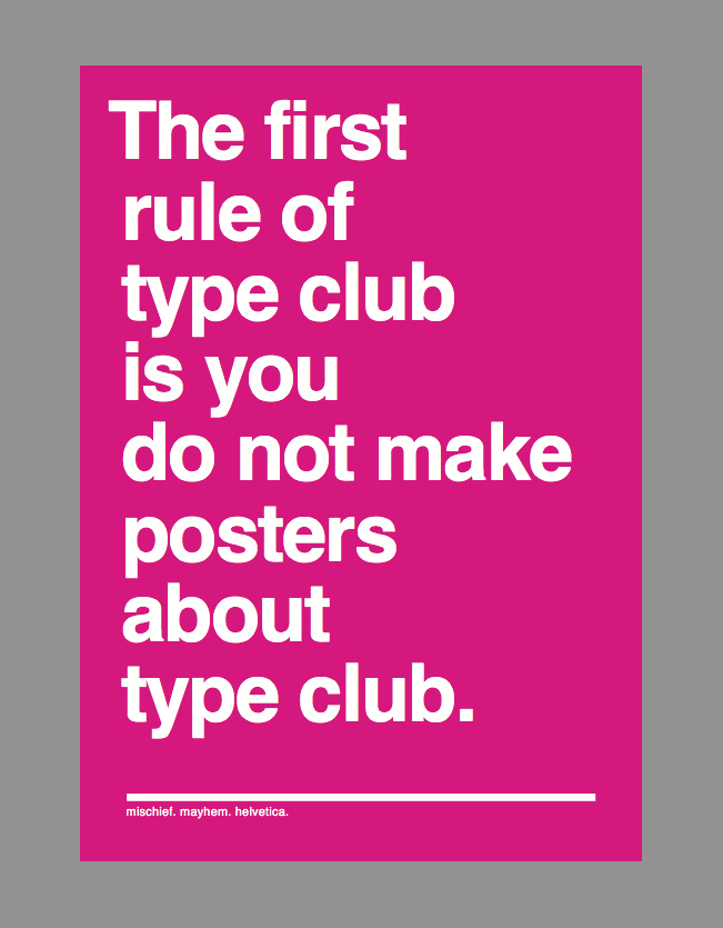1st Rule of Type Club…