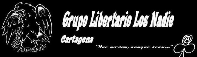 GRUPO LIBERTARIO LOS NADIE - CARTAGENA