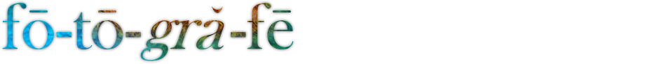 fō-tō-gră-fē