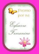 Este blog tiene el premio Al esfuerzo femenino