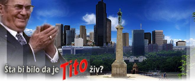 Da je Tito živ...