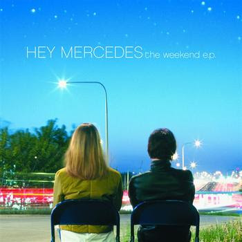 Hey Mercedes - The Weekend Ep