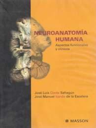 Neuroanatomía Humana Aspectos Funcionales Y Clínicos - José Luis Ojeda Sahagún - José Manuel Icardo De La Escalera 1