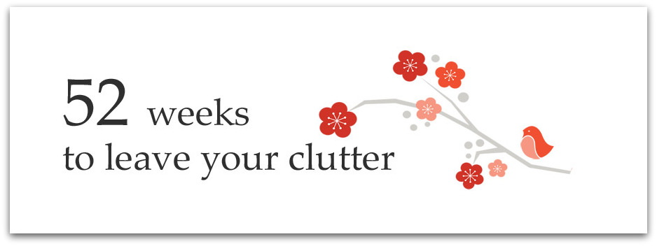 52 Weeks to Leave Your Clutter